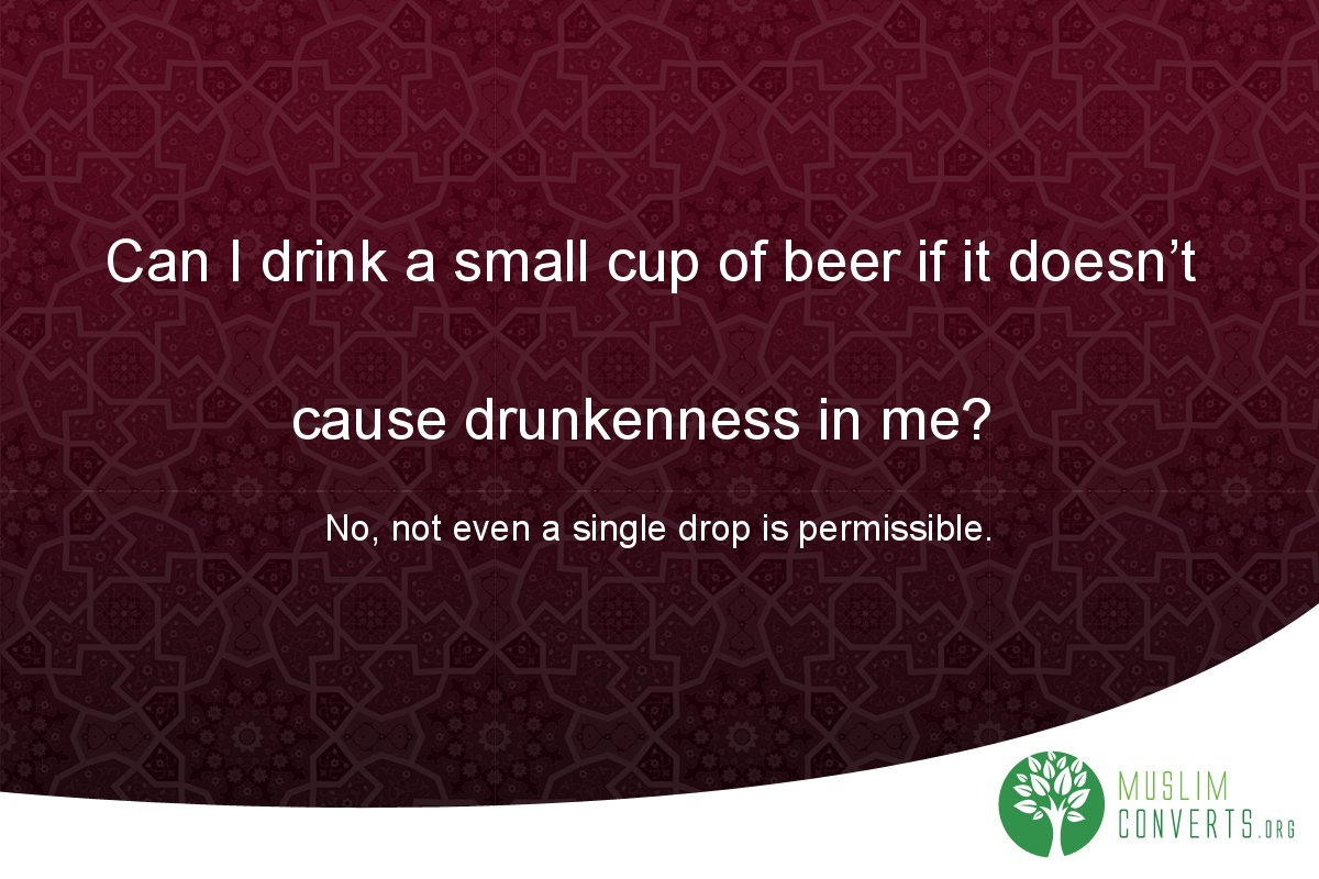 can-i-drink-a-small-cup-of-beer-if-it-doesn-t-cause-drunkenness-in-me