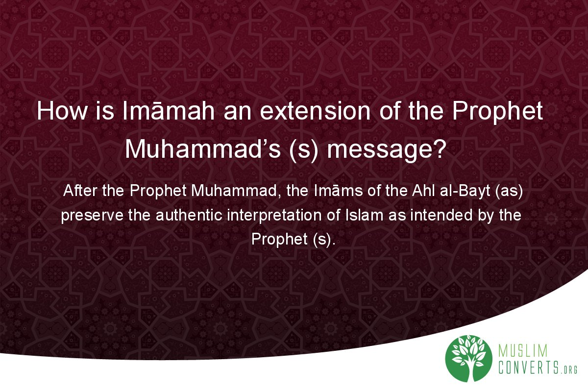 how-is-imamah-an-extension-of-the-prophet-muhammad-s-s-message