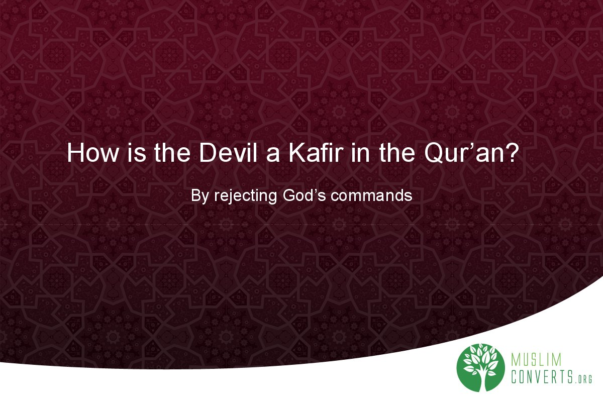 how-is-the-devil-a-kafir-in-the-qur-an