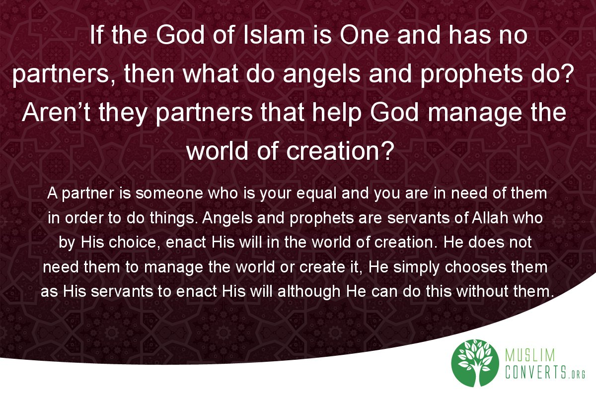 if-the-god-of-islam-is-one-and-has-no-partners-then-what-do-angels-and-prophets-do-aren-t-they-partners-that-help-god-manage-the-world-of-creation