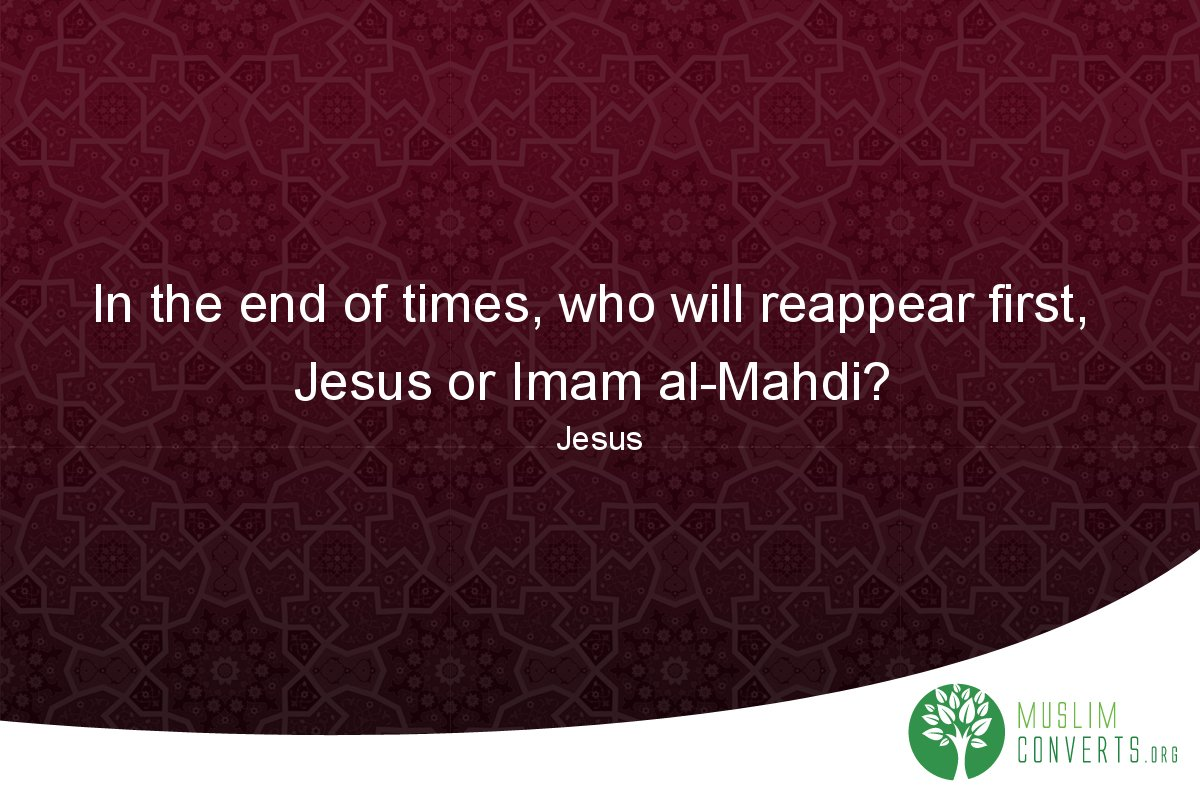 in-the-end-of-times-who-will-reappear-first-jesus-or-imam-al-mahdi