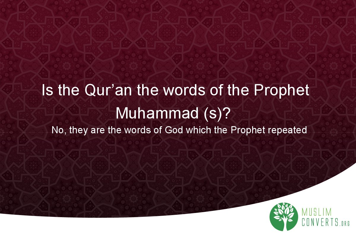 is-the-qur-an-the-words-of-the-prophet-muhammad-s