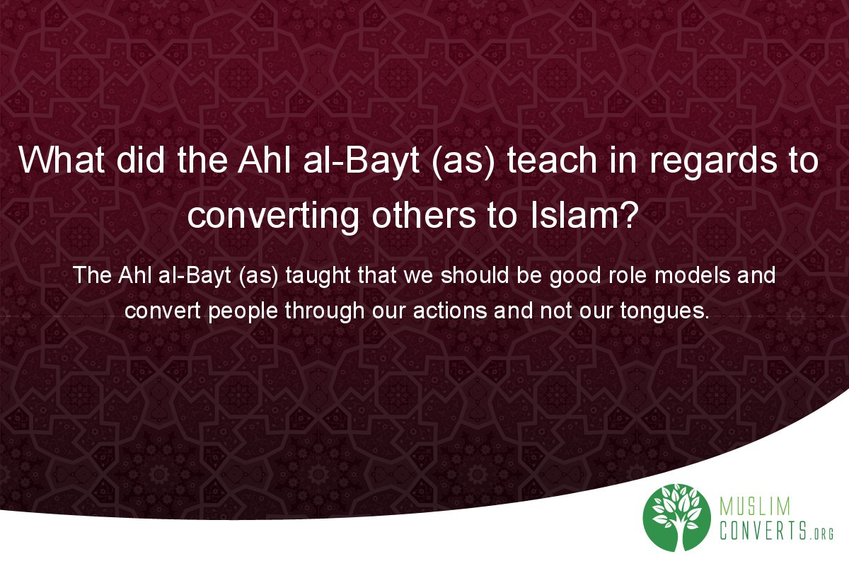 what-did-the-ahl-al-bayt-as-teach-in-regards-to-converting-others-to-islam