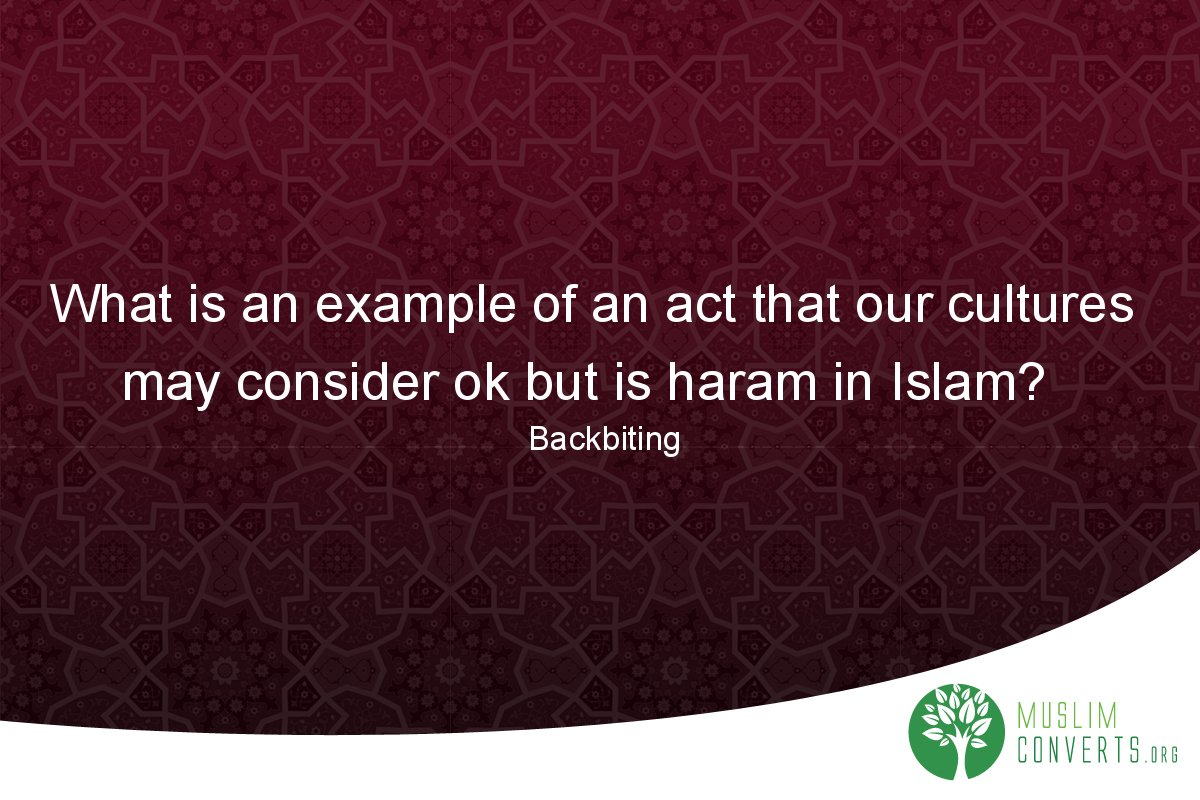 what-is-an-example-of-an-act-that-our-cultures-may-consider-ok-but-is-haram-in-islam