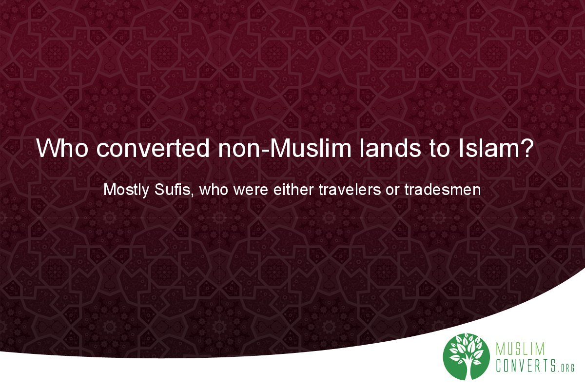 who-converted-non-muslim-lands-to-islam