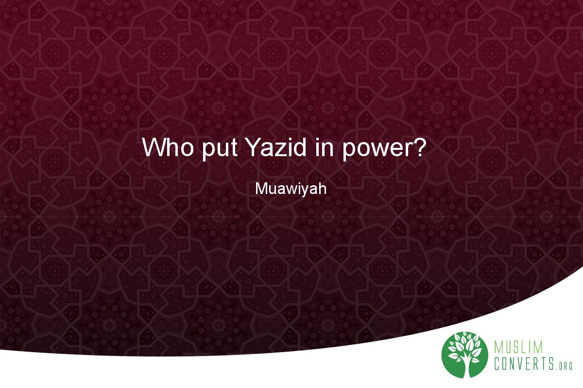 who-put-yazid-in-power