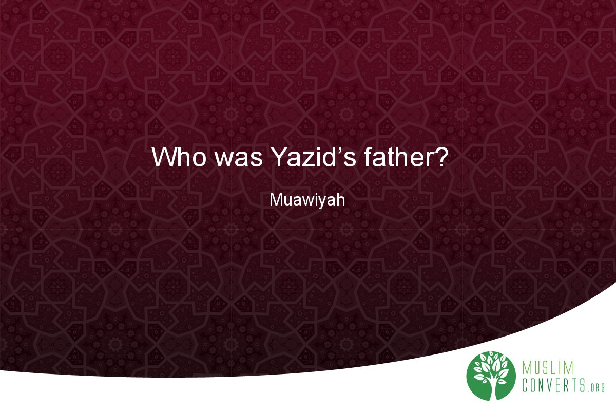 who-was-yazid-s-father