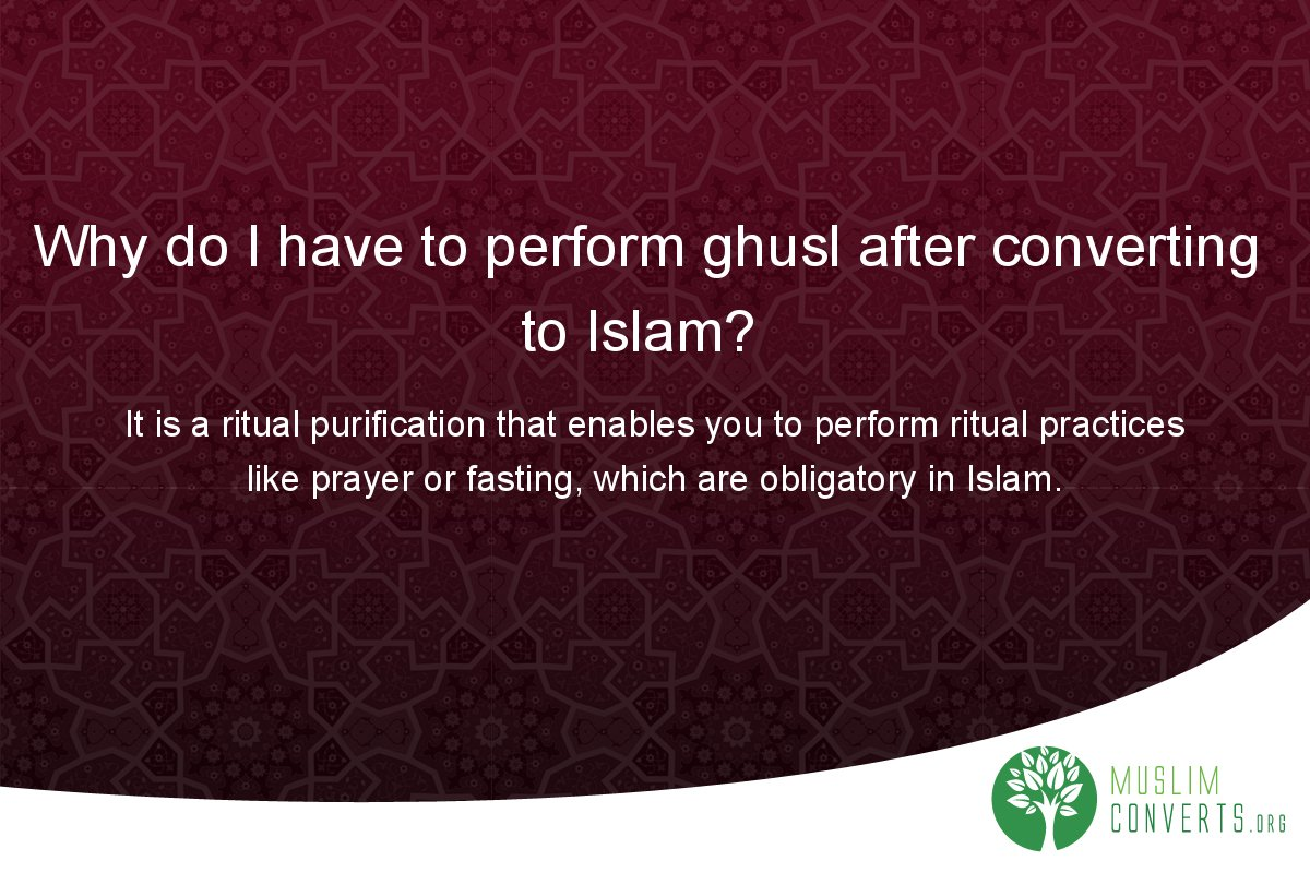 why-do-i-have-to-perform-ghusl-after-converting-to-islam
