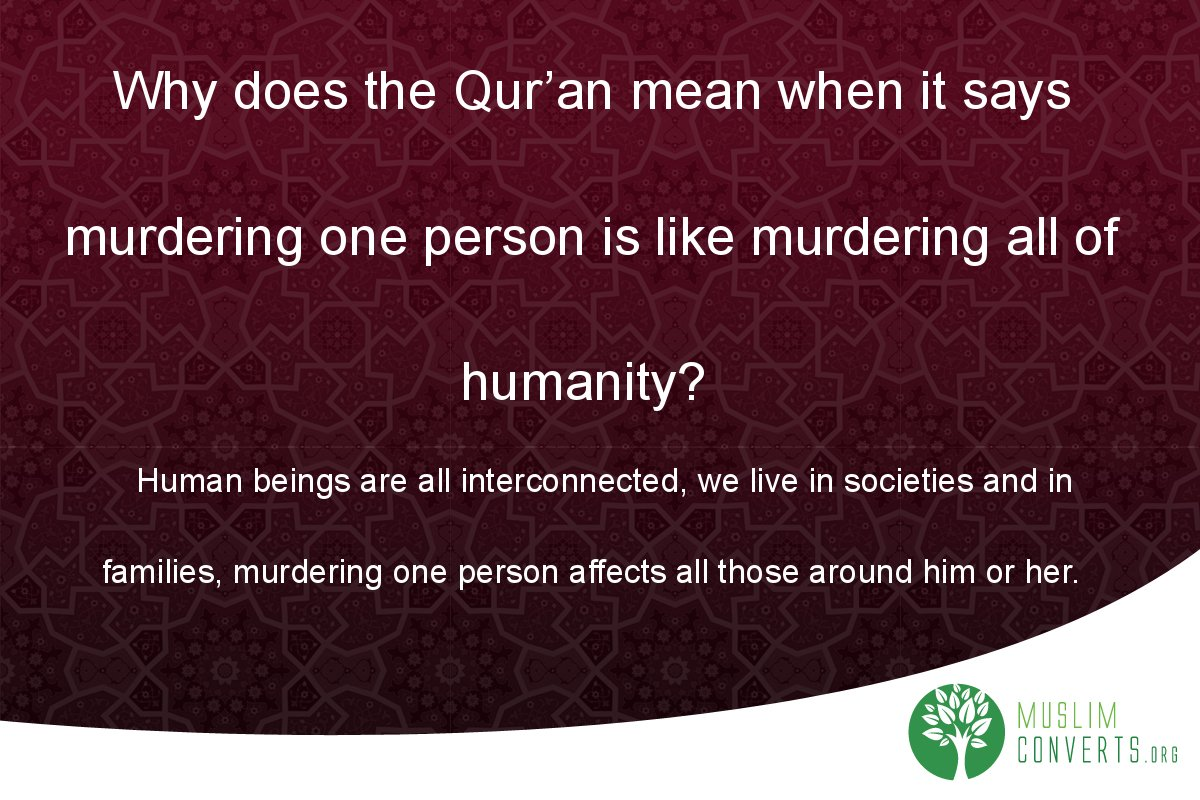 why-does-the-qur-an-mean-when-it-says-murdering-one-person-is-like-murdering-all-of-humanity
