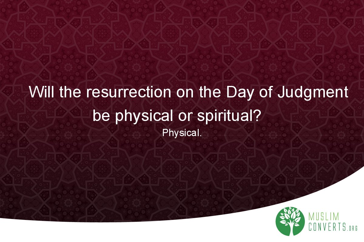 will-the-resurrection-on-the-day-of-judgment-be-physical-or-spiritual